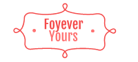 Foyever Yours